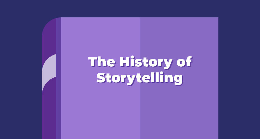 The History of Storytelling